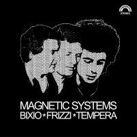Bixio, Frizzi, Tempera - Magnetic Systems (CD)