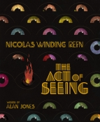 Nicolas Winding Refn: The Act of Seeing (Book + Signed Poster PRE-ORDER)