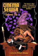 Cinema Sewer Volume Six
