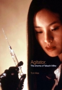 Agitator: The Cinema of Takashi Miike (paperback)