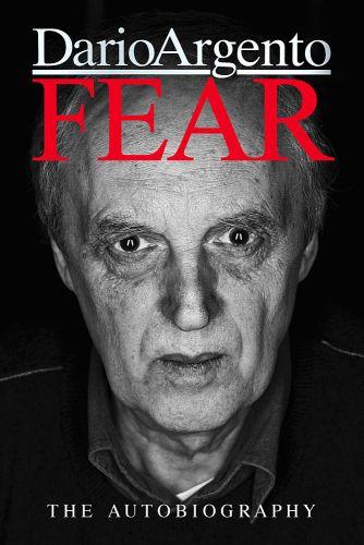 FEAR: Dario Argento's Autobiography