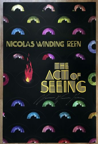 Nicolas Winding Refn: The Act of Seeing (with SIGNED POSTER)