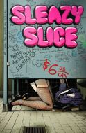 Sleazy Slice 5