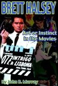Brett Halsey: Art or Instinct in the Movies (paperback)