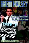 Brett Halsey: Art or Instinct in the Movies (paperback)